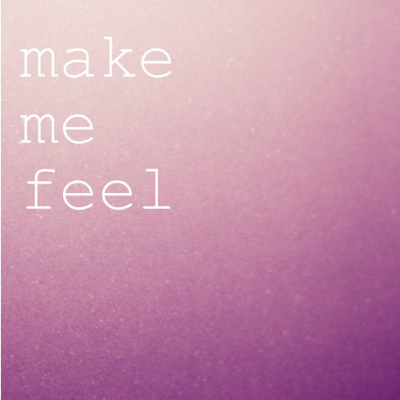 make me feel